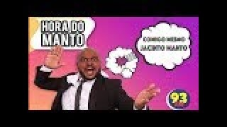 Jacinto Manto e Pamela - Hora do Manto - 25/02/2019