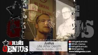 Justus - Life After Death [Tribute Riddim] January 2015