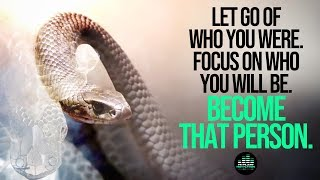 Shed Your Skin Like A Snake - Must Watch Motivational Video for 2019