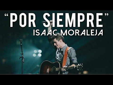 """POR SIEMPRE"" (Forever - Kari Jobe) Isaac Moraleja - Música Cristiana"