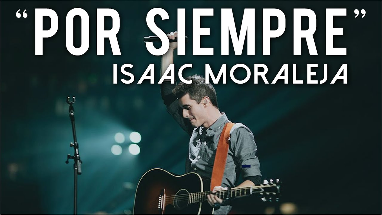 Por Siempre Forever Kari Jobe Bethel Music Español Letra Isaac Moraleja Youtube