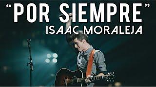 Isaac Moraleja - POR SIEMPRE (Forever - Kari Jobe / Bethel Español) - Música Cristiana