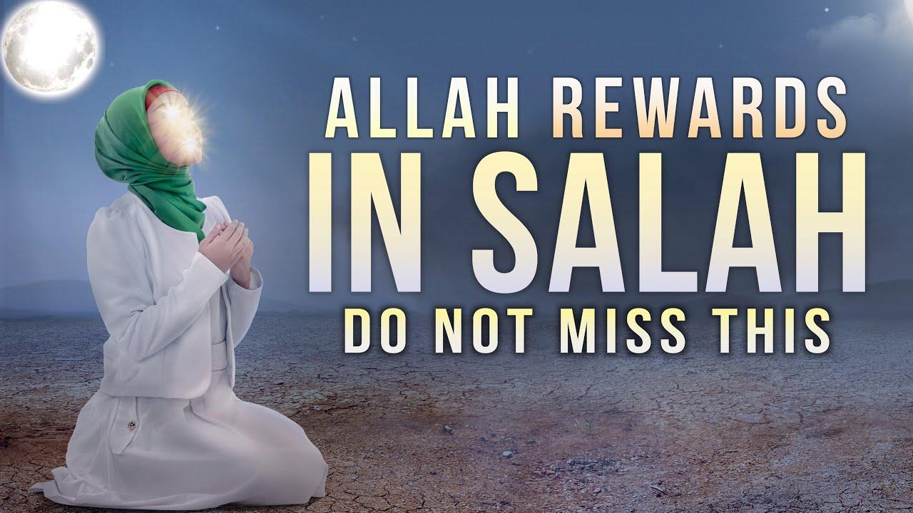 SECRET REWARD ALLAH GIVES IN SALAH