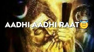 Aadhi aadhi raat maine khiche hai dam whatsapp status|newlovemp3music