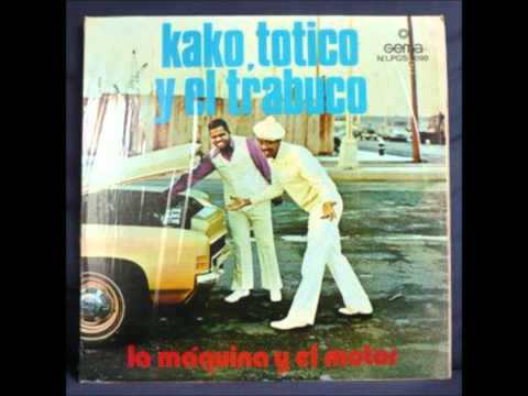 Oye Mora Linda - KAKO TOTICO Y EL TRABUCO