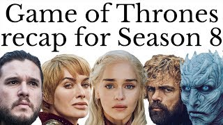 Game of Thrones recap for Season 8 - everything you need to know