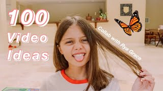 100 YouTube video ideas! (collab with Rya Grace)