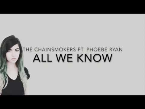 all-we-know-the-chainsmokers--ft.-phoebe-ryan-lyrics