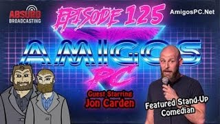 125 Jon Carden A Comedy Advice Amigos Mashup