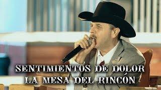 Joel Elizalde - Sentimientos De Dolor/La Mesa Del Rincón (En Vivo)