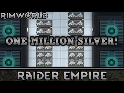 [112] One Million Silver! | RimWorld 1.0 Raider Empire