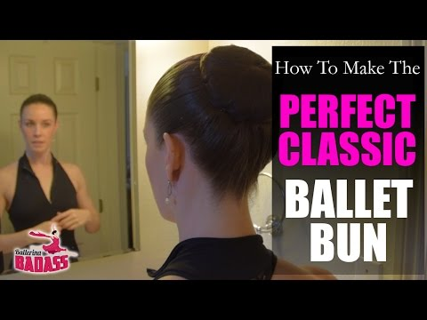 How To Make The Perfect, Classic Ballet Hair Bun