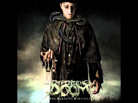 Impending Doom - The Serpent Servant (Full Album) (HQ)