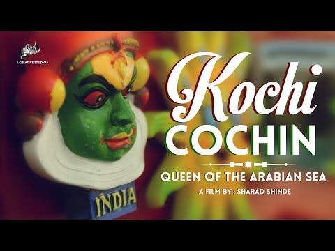 Kochi Cochin   Queen of the Arabian Sea Latest 2017