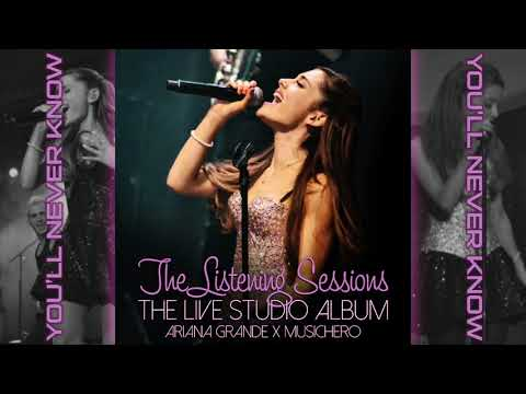 Ariana Grande - You'll Never Know (with Band Jam) (Listening Sessions Studio Version)