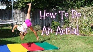 How To Do An Aerial (no hand cartwheel)