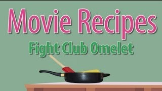 Fight Club Omelet - Movie Recipes