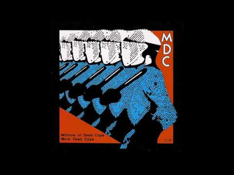 MDC – Millions Of Dead Cops / More Dead Cops [FULL ALBUM]
