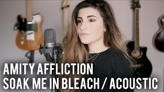 The Amity Affliction - Soak Me In Bleach Acoustic Cover | Christina Rotondo