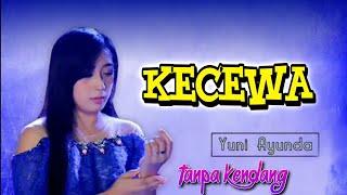 Download Lagu Kecewa Lagu Tarling Tanpa Kendang Yuni Ayunda mp3