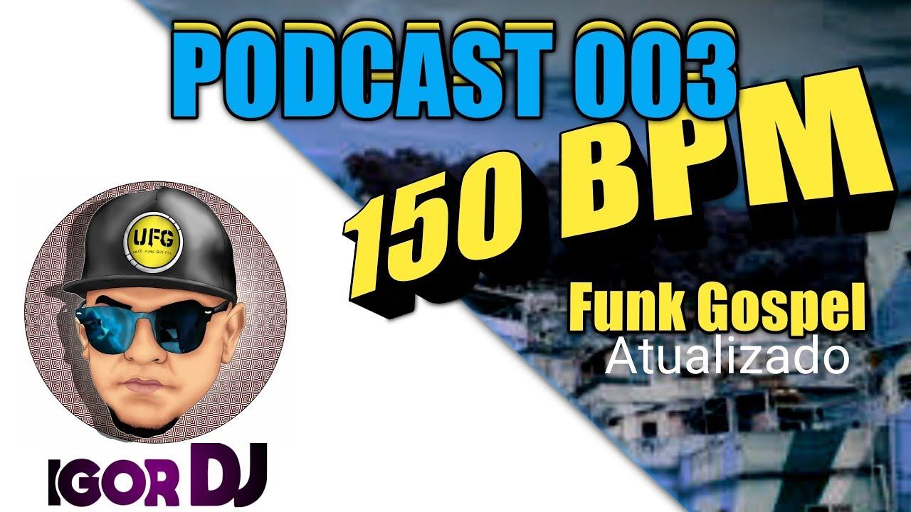 Podcast 003 -   União Funk Gospel 150 bpm.( Só Novidades )