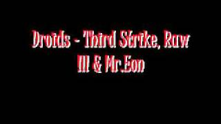 Droids - Third Strike, Raw ILL & Mr.Eon