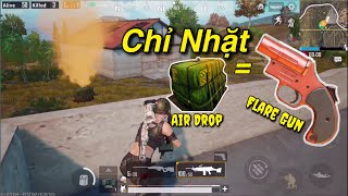 PUBG Mobile | Chỉ Nhặt Súng Flare Gun - Air Drop Leo Rank #1