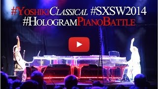 Yoshiki Classical SXSW2014 Hologram Piano Battle (Trailer)