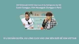 [SET][Vietsub] 161010 Chăm Sóc Tủ lạnh Của Tôi Ep 100 (Sunggyu's Part)