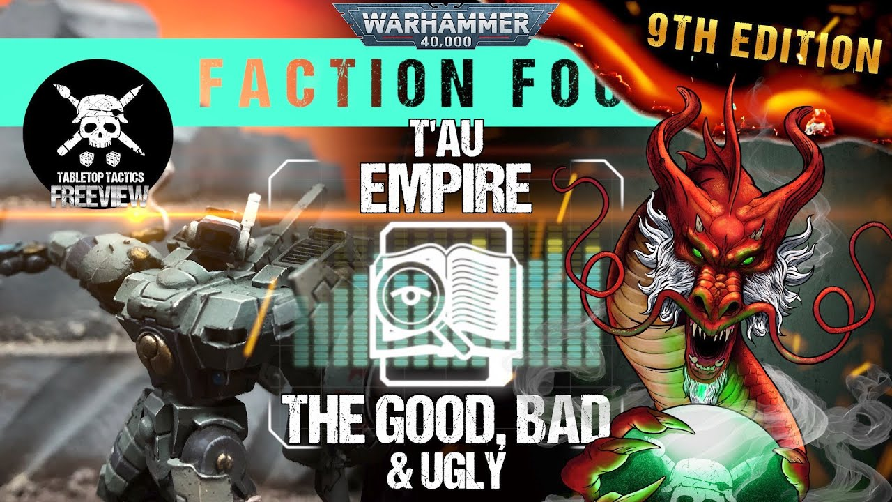 Warhammer 40,000 Faction Focus: T'au Empire - The Good, Bad & Ugly