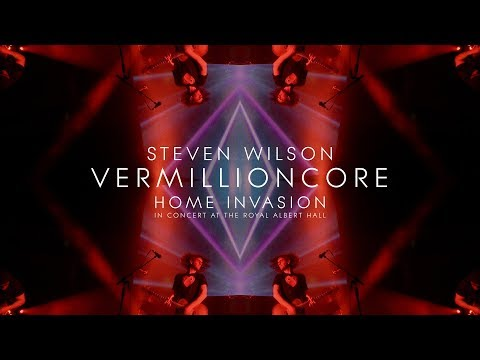 Steven Wilson - Vermillioncore (from Home Invasion: In Concert at the Royal Albert Hall) Mp3