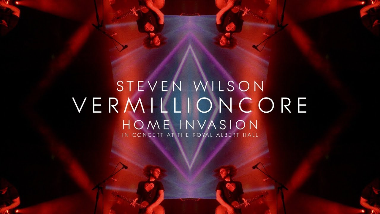 Steven Wilson - Vermillioncore (from Home Invasion: In Concert at the Royal Albert Hall)