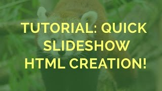 Tutorial: Quick Slideshow HTML Creation! thumbnail