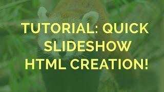 Tutorial: Quick Slideshow HTML Creation! thumbnail