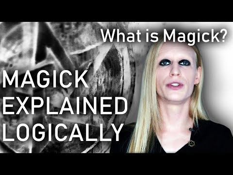 Magick | What is Magick ? | Explained Logically