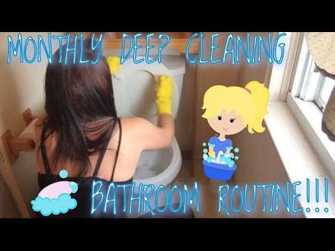 MONTHLY DEEP CLEANING BATHROOM ROUTINE