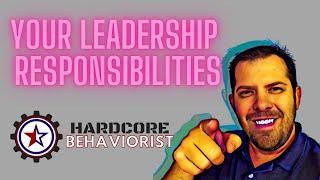 Hardcore Behaviorist | Leadership Responsibilities in Schools
