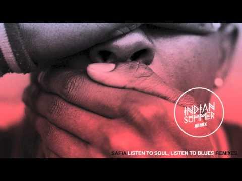 SAFIA 'Listen To Soul, Listen To Blues' (Indian Summer Remix)