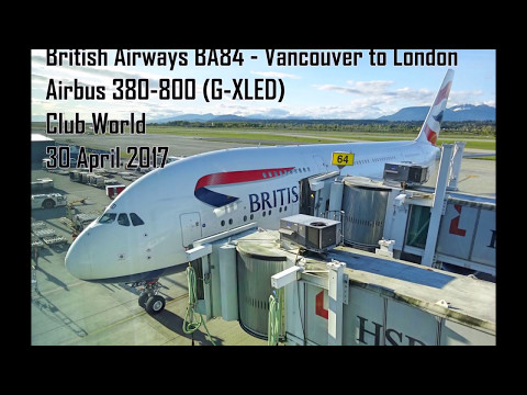 British Airways BA84 - Vancouver to London - Club World - Airbus 380-800
