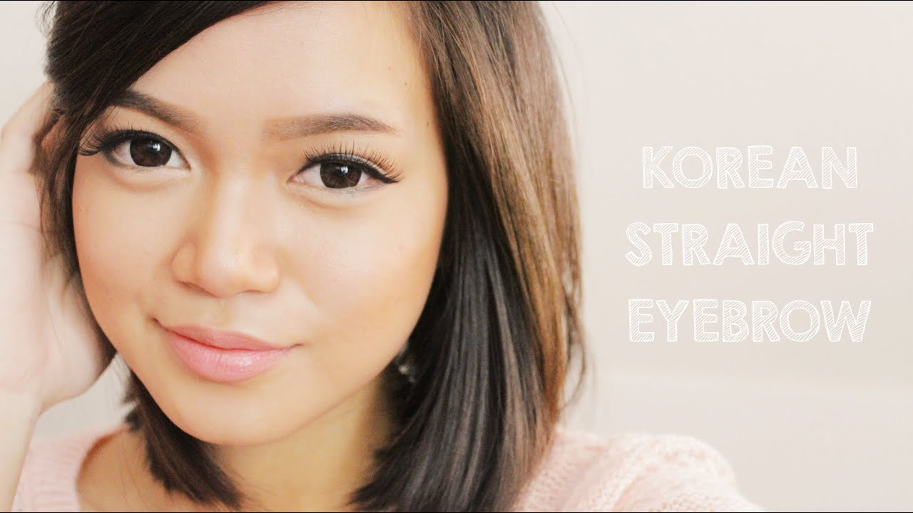 Korean Straight Eyebrow Tutorial How I Shape And Groom My Eyebrows