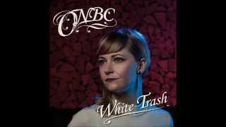 ONBC - White Trash (Official Audio)
