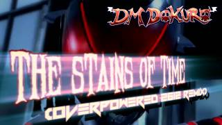 The Stains Of Time DM DOKURO S Overpowered 2612 Remix
