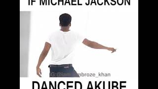 Michael Jackson dance to Akube by Dotman. WATCH