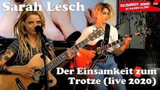 Sarah Lesch - Der Einsamkeit zum Trotze (live 2020)