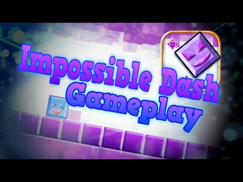 Impossible Dash [GAMEPLAY] - Level One Complete