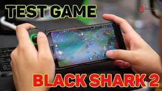 Test Game trên Black Shark 2: CÂN CẢ THẾ GIỚI GAME MOBILE hiện nay