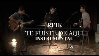 "Reik - Te fuiste de aquí Official (Instrumental) Original ""Con Coros"""