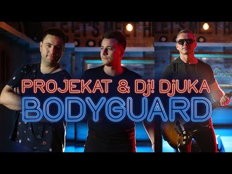 Projekat x DJ! Djuka  -  Bodyguard (Official Video 2019)