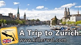 A Trip to Zurich – English Travel Guide HD