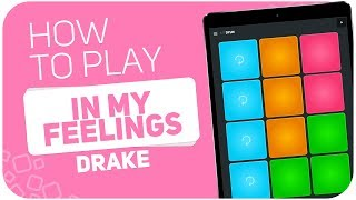 How to play: IN MY FEELINGS (Drake) - SUPER PADS - Kit DYLM